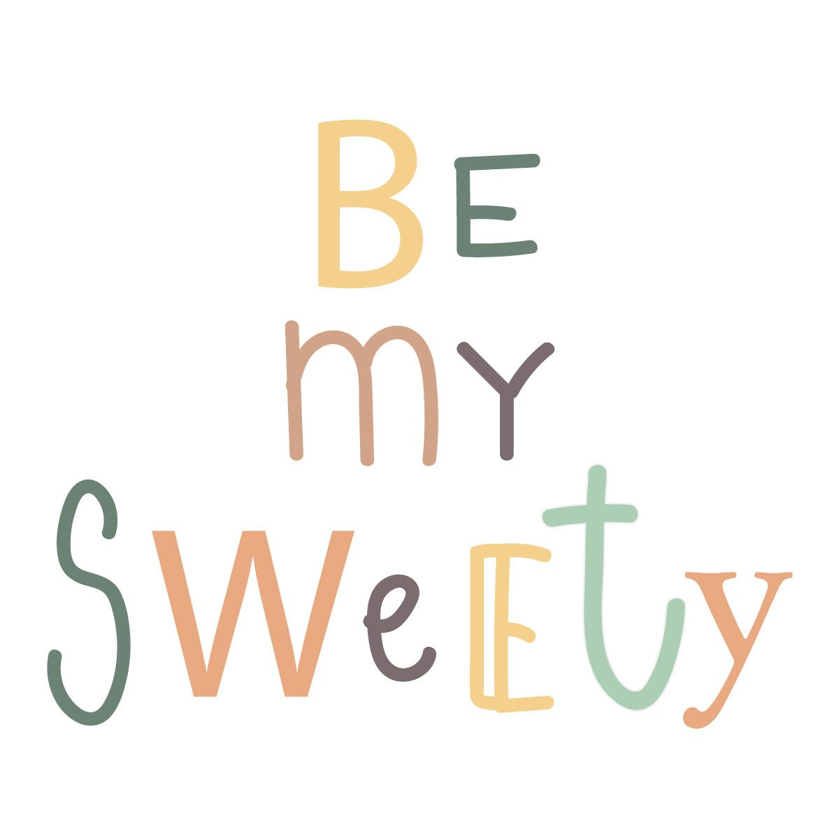 15- Be my sweety